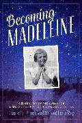 Cover-Bild zu Becoming Madeleine: A Biography of the Author of a Wrinkle in Time by Her Granddaughters von Voiklis, Charlotte Jones