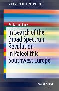 Cover-Bild zu In Search of the Broad Spectrum Revolution in Paleolithic Southwest Europe (eBook) von Jones, Emily Lena
