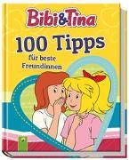 Cover-Bild zu Bibi & Tina 100 Tipps für beste Freundinnen von Lena Steinfeld