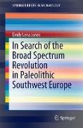 Cover-Bild zu In Search of the Broad Spectrum Revolution in Paleolithic Southwest Europe von Jones, Emily Lena