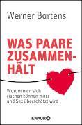 Cover-Bild zu Bartens, Werner: Was Paare zusammenhält