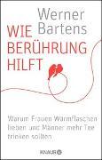 Cover-Bild zu Bartens, Werner: Wie Berührung hilft