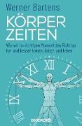 Cover-Bild zu Bartens, Werner: Körperzeiten (eBook)