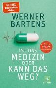 Cover-Bild zu Bartens, Werner: Ist das Medizin oder kann das weg? (eBook)