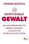 Cover-Bild zu Bartens, Werner: Emotionale Gewalt (eBook)