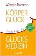 Cover-Bild zu Bartens, Werner: Körperglück & Glücksmedizin (eBook)