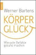 Cover-Bild zu Bartens, Werner: Körperglück (eBook)