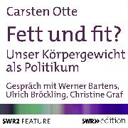 Cover-Bild zu Otte, Carsten: Fett und fit? (Audio Download)