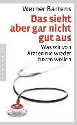Cover-Bild zu Bartens, Werner: Das sieht aber gar nicht gut aus (eBook)