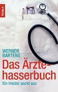 Cover-Bild zu Bartens, Werner: Das Ärztehasserbuch