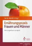 Cover-Bild zu Ernährungspraxis Frauen und Männer von Blumenschein, Birgit (Beitr.)