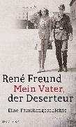 Cover-Bild zu Freund, René: Mein Vater, der Deserteur