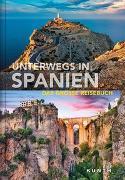 Cover-Bild zu Unterwegs in Spanien von KUNTH Verlag (Hrsg.)