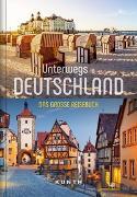Cover-Bild zu Unterwegs in Deutschland von KUNTH Verlag GmbH & Co. KG (Hrsg.)