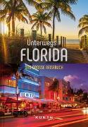 Cover-Bild zu Unterwegs in Florida von KUNTH Verlag (Hrsg.)