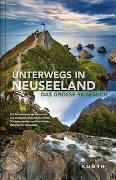 Cover-Bild zu Unterwegs in Neuseeland von KUNTH Verlag (Hrsg.)