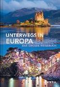 Cover-Bild zu Unterwegs in Europa von KUNTH Verlag (Hrsg.)