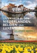 Cover-Bild zu Unterwegs in den Niederlanden, Belgien und Luxemburg von KUNTH Verlag (Hrsg.)