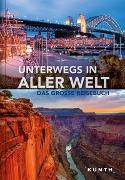 Cover-Bild zu Unterwegs in aller Welt von KUNTH Verlag (Hrsg.)