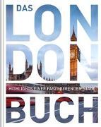 Cover-Bild zu Das London Buch von KUNTH Verlag GmbH & Co. KG (Hrsg.)