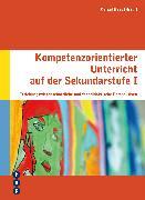 Cover-Bild zu Naas, Marcel (Hrsg.): Kompetenzorientierter Unterricht auf der Sekundarstufe I (eBook)