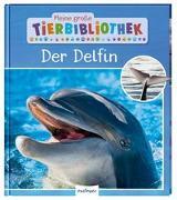 Cover-Bild zu Meine große Tierbibliothek: Der Delfin von Poschadel, Dr. Jens