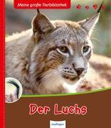 Cover-Bild zu Meine große Tierbibliothek: Der Luchs von Gutjahr, Axel