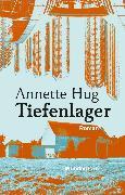Cover-Bild zu Hug, Annette: Tiefenlager (eBook)