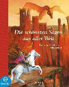 Cover-Bild zu Neuschaefer, Katharina: Die schönsten Sagen aus aller Welt (eBook)