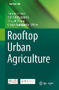Cover-Bild zu Gianquinto, Giorgio (Hrsg.): Rooftop Urban Agriculture (eBook)
