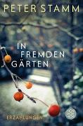 Cover-Bild zu Stamm, Peter: In fremden Gärten