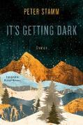 Cover-Bild zu Stamm, Peter: It's Getting Dark (eBook)