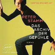Cover-Bild zu Stamm, Peter: Das Archiv der Gefühle (Ungekürzt) (Audio Download)