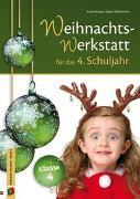 Cover-Bild zu Die Weihnachts-Werkstatt für das 4. Schuljahr von Willmeroth, Sabine