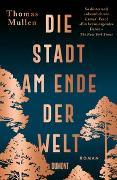 Cover-Bild zu Die Stadt am Ende der Welt von Mullen, Thomas