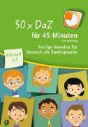 Cover-Bild zu 30 x DaZ für 45 Minuten - Klasse 1/2 von Wilkening, Nina