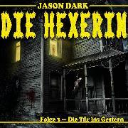 Cover-Bild zu Dark, Jason: Die Tür ins Gestern - Die Hexerin, Folge 3 (Audio Download)