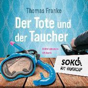 Cover-Bild zu Franke, Thomas: Soko mit Handicap: Der Tote und der Taucher (Audio Download)