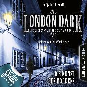 Cover-Bild zu Scott, Benjamin K.: London Dark - Die ersten Fälle des Scotland Yard, Folge 7: Die Kunst des Mordens (Ungekürzt) (Audio Download)