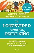 Cover-Bild zu Longo, Valter: La longevidad comienza desde niño / Longevity Begins In Childhood
