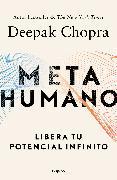 Cover-Bild zu Chopra, Deepak: Metahumano / Metahuman : Unleashing Your Infinite Potential