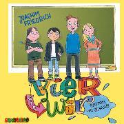 Cover-Bild zu Vier wie wir retten die Schule (Audio Download) von Friedrich, Joachim