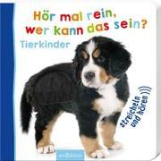 Cover-Bild zu Hör mal rein, wer kann das sein? Tierkinder