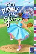 Cover-Bild zu Alpine, Rachele: You Throw Like a Girl