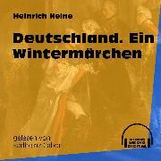 Cover-Bild zu Deutschland. Ein Wintermärchen (Audio Download) von Heine, Heinrich