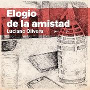 Cover-Bild zu Elogio de la Amistad (Audio Download) von Olivera, Luciano