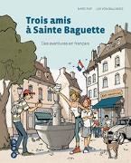 Cover-Bild zu Trois amis à Sainte-Baguette von Ruf, Marc