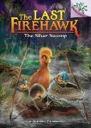 Cover-Bild zu Charman, Katrina: The Silver Swamp: A Branches Book (the Last Firehawk #8) (Library Edition), 8