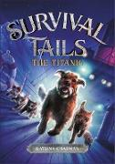 Cover-Bild zu Charman, Katrina: THE Survival Tails: The Titanic (eBook)