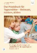 Cover-Bild zu Das Praxisbuch für Tagesmütter - Betreuen, Fördern, Bilden (eBook) von Fink, Michael